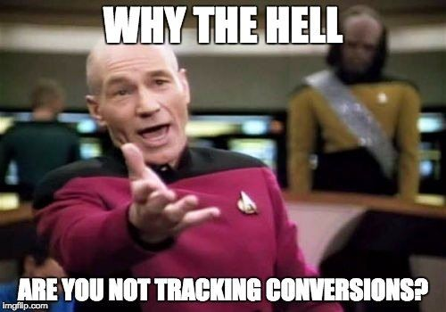 conversion tracking marketing meme featuring captain picard