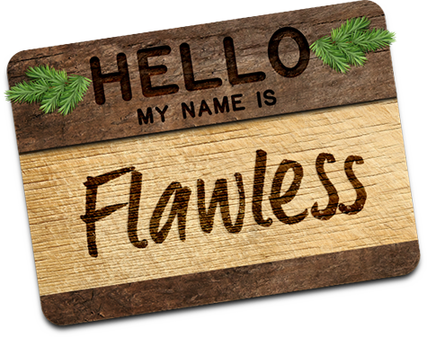 Hello My Name Is Flawless